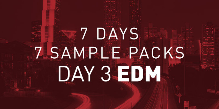 35+ Free EDM, House & Dance Samples - 7 Days 7 EDM Sample Pack