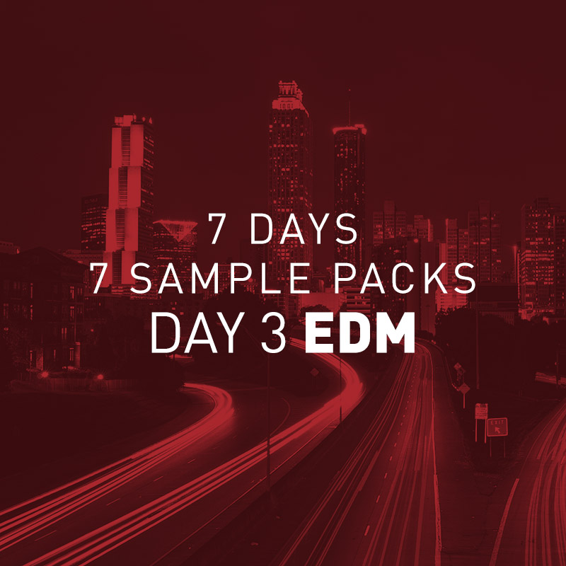 7 Days 7 Free Sample Packs – Day 3 Free EDM Sample Pack