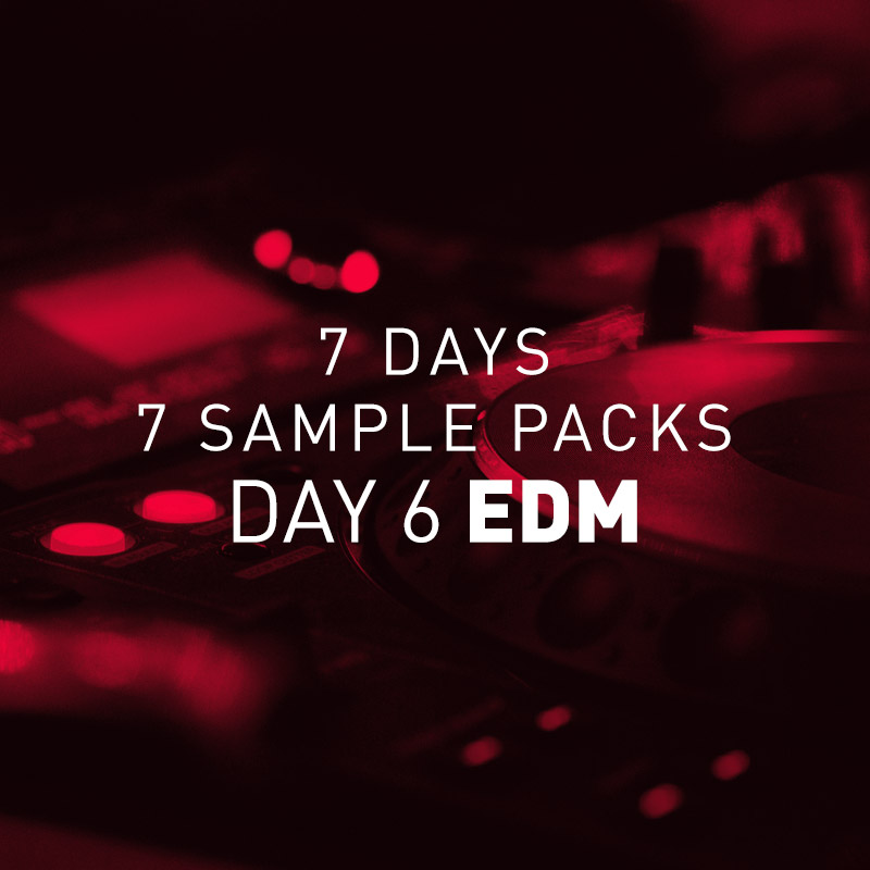 Day 6 Free EDM Samples Pack – 7 Days 7 Free Sample Packs