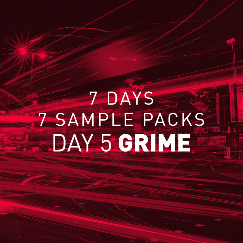 Day 5 Free Grime Sample Pack – 7 Days 7 Free Sample Packs