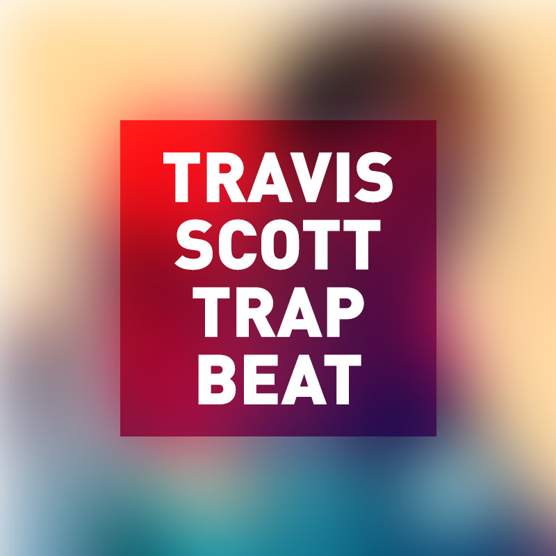 Free Trap Beat Download – Free Travis Scott Type Beat