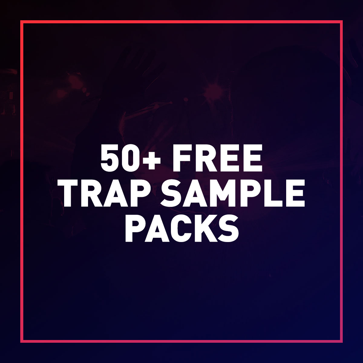 50+ Free Trap Sample Packs for 2020